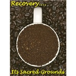 Recovery....ITs Sacred Grounds