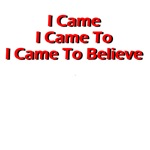 I Came, I Came To, I Came to Believe